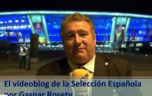 Vídeoblog de la Selección Española, por Gaspar Rosety (27/06/2012)